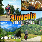 The definitive guide book to Slovenia bicycle tours and multi-day bicycle travel